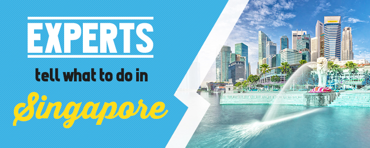 Experts tell what to do in Singapore
